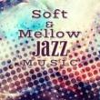 Soft Jazz Mellow Music