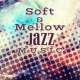 Soft Jazz Soft & Mellow Jazz Music - Calm Down & Relax, Easy Listening, Peaceful Music, Jazz to Rest