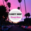 Candy Shop Candy Man