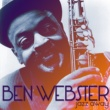 Ben Webster You're Only Happy When I'm Blue