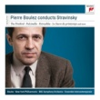 Pierre Boulez Pierre Boulez Conducts Stravinsky