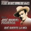 José Manuel Figueroa Que Suerte La Mía