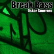 Oskar Guerrero Break Bass