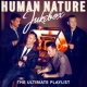 Human Nature Jukebox: The Ultimate Playlist