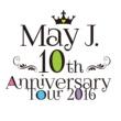 May J. 10th Anniversary Tour 2016 @中野サンプラザ 2016.7.3