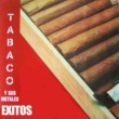 Tabaco y Sus Metales Amistad Amistad