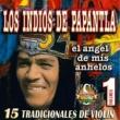 Los Indios De Papantla El Angel de Mis Anhelos