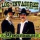 Los Invasores de Nuevo Leon 30 Exitos Inolvidables