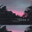 Calvin Harris/Kehlani/Lil Yachty Faking It (Radio Edit) (feat.Kehlani/Lil Yachty)