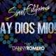 Sweet California Ay Dios mio! (feat. Danny Romero)