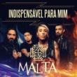 Malta Indispensável para Mim (Mientes) - Single