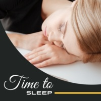 Sleep Sound Library Time to Sleep - Relaxing New Age, Soothing Sounds, Lullabies at Night, Peaceful Mind, Healing Music, Pure Sleep