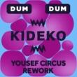 Kideko Dum Dum (Yousef Circus Rework)