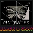 Os Mutantes Black and Gray