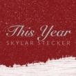 Skylar Stecker This Year