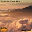 The Close House Mine Season Finale