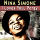Nina Simone I Loves You, Porgy