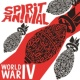 Spirit Animal World War IV