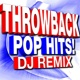 DJ Remix Factory Throwback Pop Hits! DJ Remix