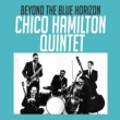 Chico Hamilton Quintet Beyond the Blue Horizon