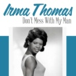 Irma Thomas Don't Mess with My Man