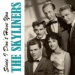 The Skyliners Since I Don't Have You