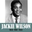Jackie Wilson Talk That Talk