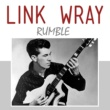 Link Wray Rumble