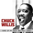 Chuck Willis Hang up My Rock and Roll Shoes