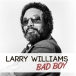Larry Williams Bad Boy