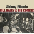 Bill Haley & His Comets Skinny Minnie