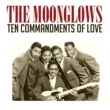 The Moonglows Ten Commandments of Love
