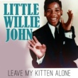 Little Willie John Leave My Kitten Alone