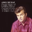 Conway Twitty Lonely Boy Blue