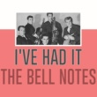 The Bell Notes I've Had It