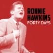 Ronnie Hawkins Forty Days
