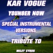 Kar Vogue Younger Now (Edit Instrumental Mix Without Drum)