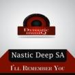 Nastic Deep SA I'll Remember You (Broken Mix)