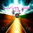 Dtrdjjoxe Living You