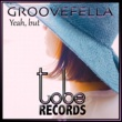 Groovefella Yeah, But (No Vox Mix)