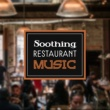 Easy Listening Restaurant Jazz