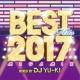 DJ YU-KI BEST HITS 2017 Megamix mixed by DJ YU-KI