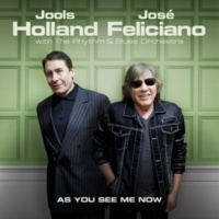 Jools Holland & José Feliciano As You See Me Now