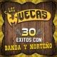 Los Muecas 30 Exitos Con Banda y Norteño