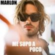 Marlon Me supo a poco