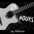 Jay Williams 24 Hours