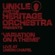 UNKLE Unkle and the Heritage Orchestra Presents 'Variation of a Theme' Live at the Union Chapel