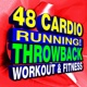 Workout Music 48 Cardio Running Throwback Workout & Fitness
