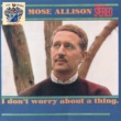 Mose Allison Everything I Have Is Yours