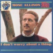 Mose Allison Your Mind Is on Vacation